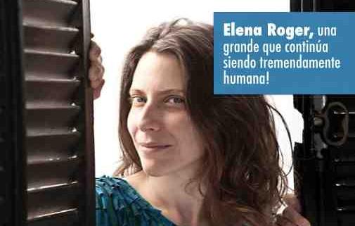 Un ejemplo de persona, Elena Roger es una grande que continúa siendo sensible a quienes la rodean