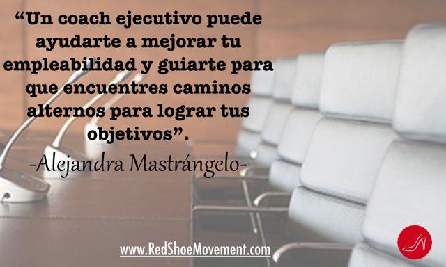 Alejandra Mastrangelo cita sobre el coaching ejecutivo