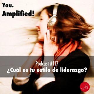 Cual es tu estilo de liderazgo Podcast 117