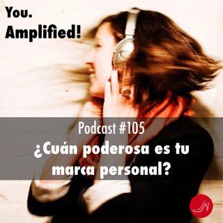 Cuan poderosa es tu marca personal Podcast 105