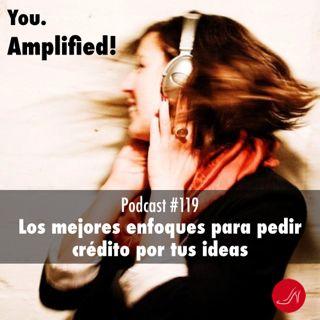 Los mejores enfoques para pedir credito por tus ideas Podcast 119