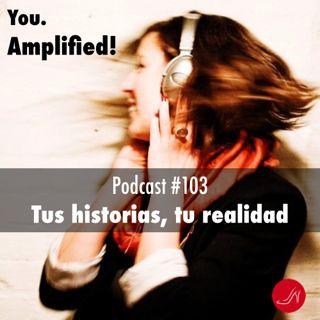 Tus historias, tu realidad Podcast 103 del Programa RSM Step Up