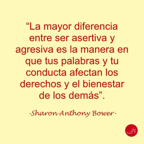 Cita de Sharon Anthony Bower - La mayor diferencia entre ser asertiva y agresiva es la manera en que tus palabras y tu conducta afectan los derechos y el bienestar de los demás