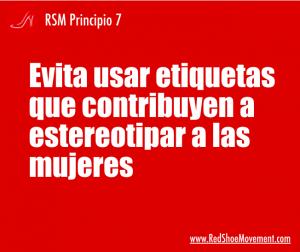 Principio 7 del RSM - Evita usar etiquetas que contribuyen a estereotipar a las mujeres
