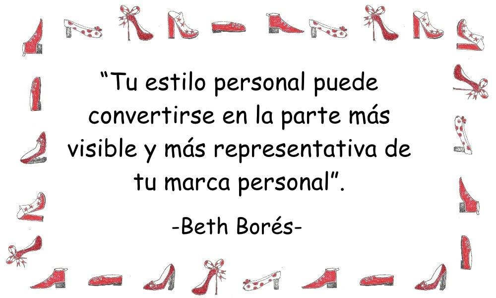 Marca personal Cita inspiradora de Beth Bores - Tu estilo personal puede convertirse en la parte mas visible y mas representativa de tu marca personal