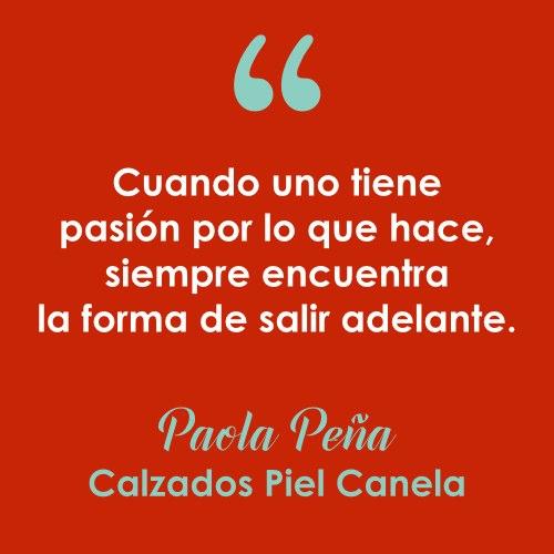 Paola Peña de Calzados Piel Canela nos inspira a luchar por nuestros sueños