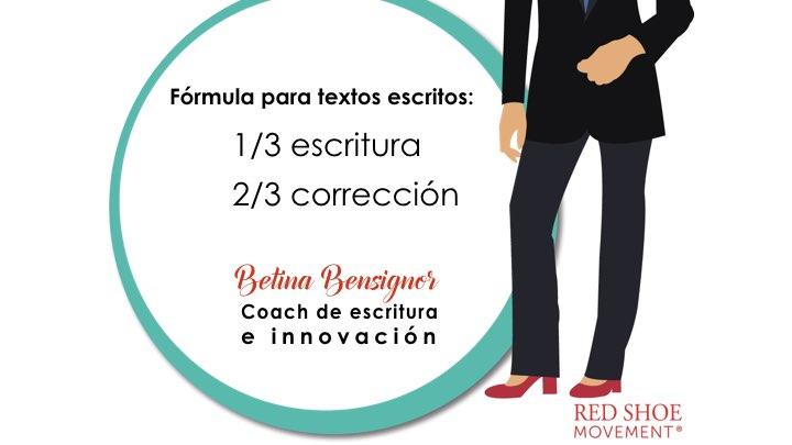 Según Betina Bensignor, para obtener textos efectivos, la re-escritura es más importante que la escritura.