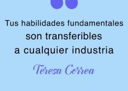 Tus habilidades son transferibles cita de Teresa Correa