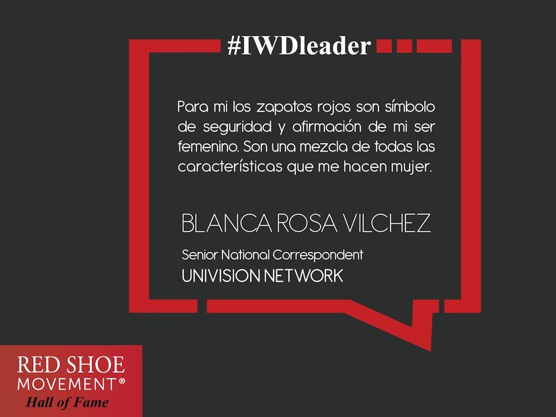 Para Blanca Vilchez, Senior National Correspondent, de Univision Network, los zapatos rojos son símbolo de seguridad y afirmación de su ser femenino.