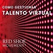 Como gestionar el talento virtual