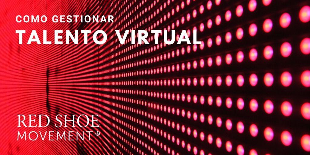 Gestionar el talento virtual en esta época requiere capacitar a los equipos de Recursos Humanos